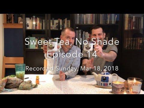 Sweet Tea, No Shade, Ep. 14