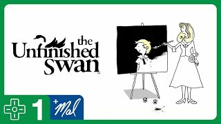 The Unfinished Swan #1 • Painting Our Way to Adventure!