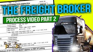 THE FREIGHT BROKER PROCESS VIDEO PART 2 Freight Broker Training www.bumblebeedispatch.com