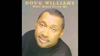 mary did you know doug williams when mercy found me