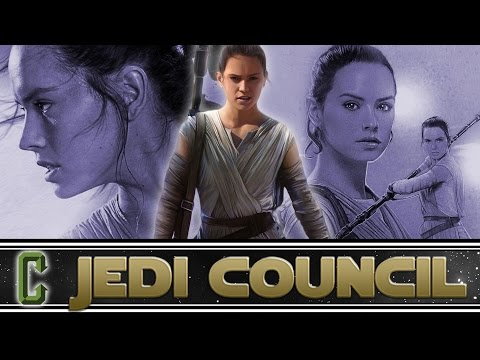 Collider Jedi Council  So Who Is Rey?!? SPOILERS w guest Kyle Newman