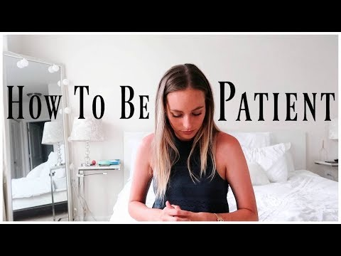 HOW TO BE PATIENT | 7 Ways To Deal w Impatience | Renee Amberg
