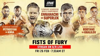 ONE Championship: Fists of Fury (Full Event)