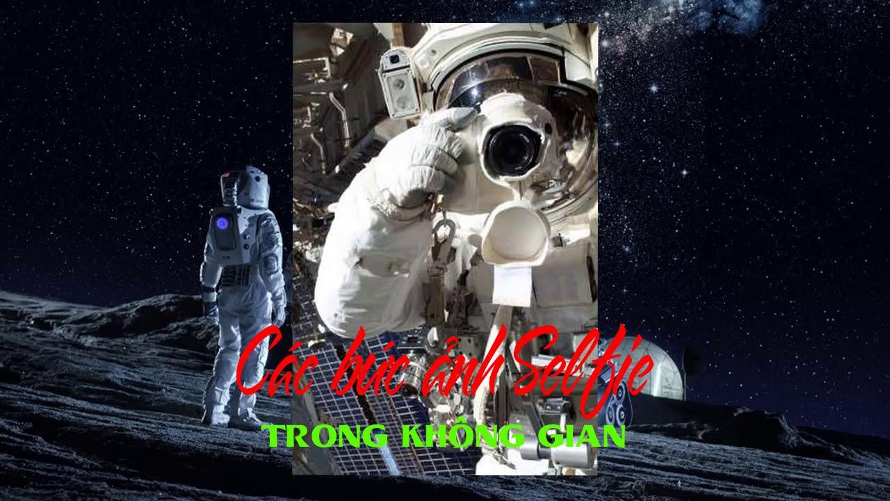 Các bức ảnh Selfie trong không gian