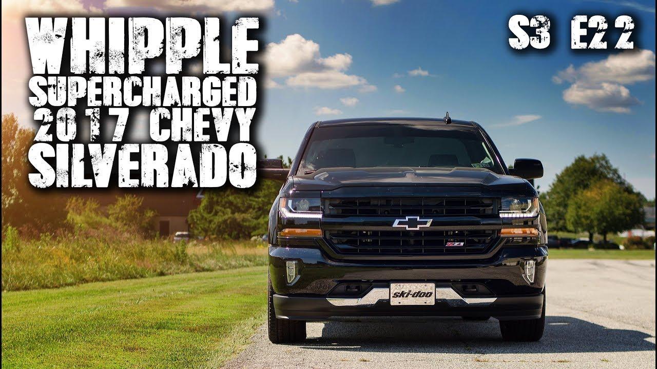 Whipple Supercharged 2017 Chevy Silverado   RPM S3 E22