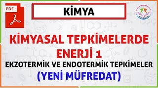 KİMYASAL TEPKİMELERDE ENERJİ 1 (11.SINIF)(2020 AYT)ENTALPİ DEĞİŞİMİNE GÖRE TEPKİMELER (YENİ MÜF.)