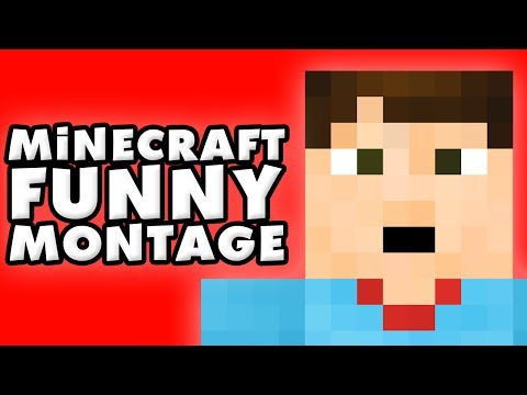 Minecraft Funny Montage #1!