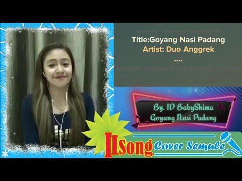 Duet Karaoke Smule Goyang Nasi Padang Bareng BabyShima By. ILSong