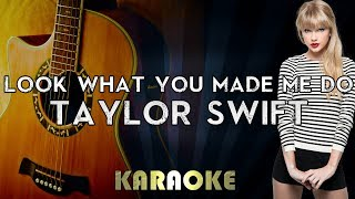 Taylor Swift - Look What You Made Me Do | Acoustic Guitar Karaoke Instrumental Lyrics Cover