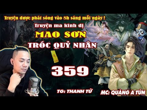 Mao Sơn Tróc Quỷ Nhân [ Tập 359 ] Thi Vương Cũng Phải Chết - Truyện Ma Pháp Sư- Quàng A Tũn