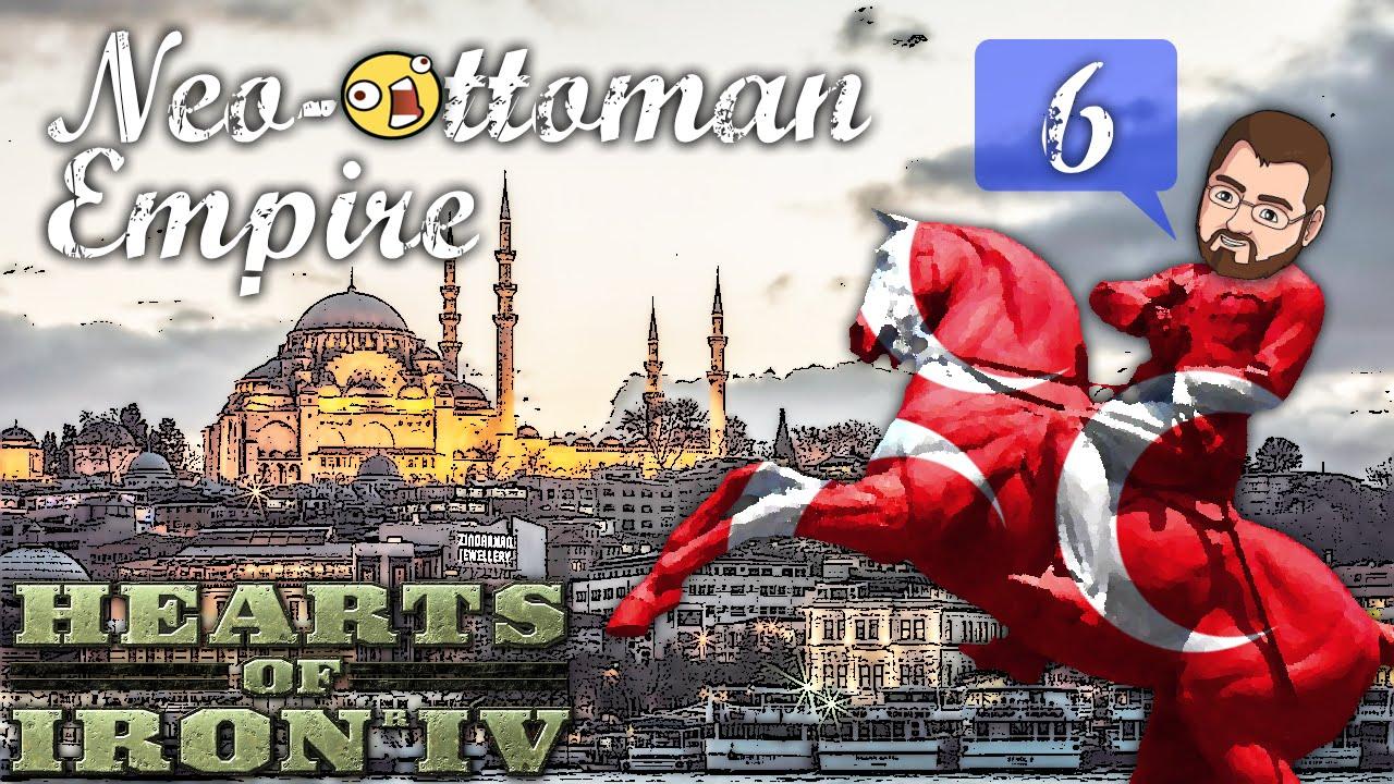 Neo-Ottoman Empire [6] Turkey Hearts of Iron IV HOI4