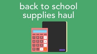 back to school supplies haul: 2018