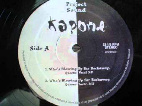 Kapone - Who's Blowing Up Far Rockaway Queens