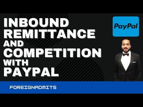 Inbound remittance and competition with PAYPAL   ForeignAdmits