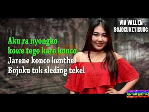BOJOKU KETIKUNG(with liryc) - VIA VALLEN