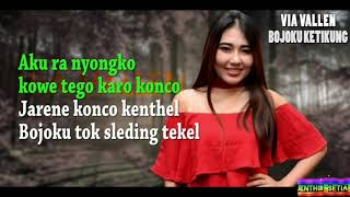 BOJOKU KETIKUNG(with liryc) - VIA VALLEN