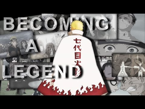 Uzumaki Naruto 「ASMV」~ Becoming A Legend  ▪ (HD) [END OF NARUTO]
