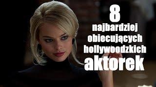 8 najbardziej obiecujących hollywoodzkich aktorek