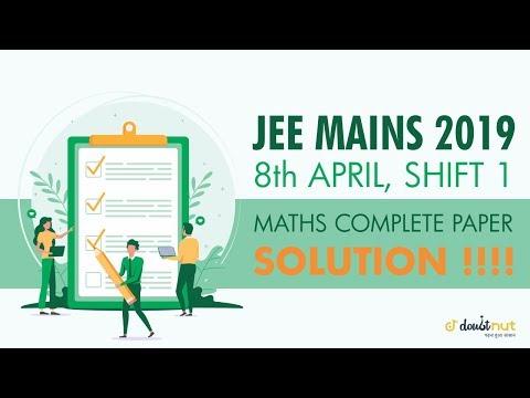 JEE Mains 2019 8 April Shift 1 Maths   Complete Paper Solution thumbnail