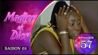 Madior Ak Dior - Episode 57 - Saison 2 - VOSTFR
