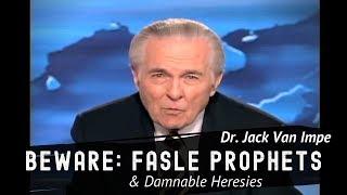 BEWARE: False Prophets - Dr. Jack Van Impe