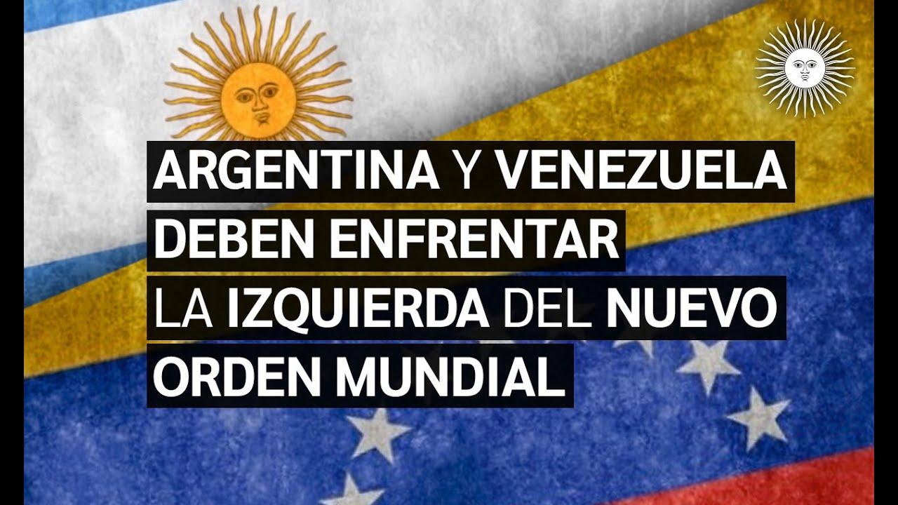 ARGENTINA y VENEZUELA | Claves para SUPERAR a la IZQUIERDA del NUEVO ORDEN MUNDIAL | Enterate
