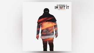 DJ Mykael V - Im Wit It (Feat.Wxnder Y) Prod. By Young N Fly