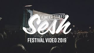 Humber Street Sesh 2019 OFFICIAL VIDEO