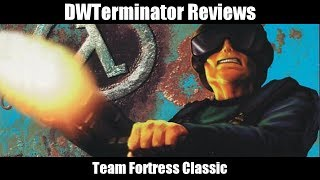 Classic Review - Team Fortress Classic