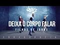 Deixa O Corpo Falar (Não Pára) - Filhos de Jorge - Coreografia |  FitDance TV