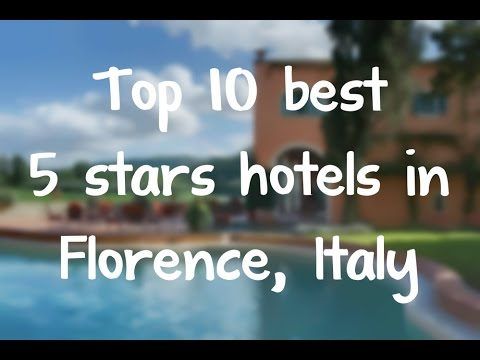 Top 10 Best 5 Stars Hotels In Florence, Italy Sorted By Rating Guests