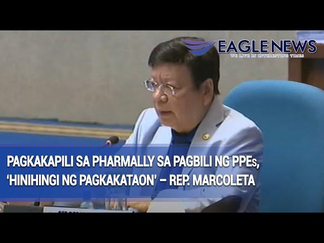 Pagkakapili sa Pharmally sa pagbili ng PPEs, 'hinihingi ng pagkakataon' – Rep. Marcoleta