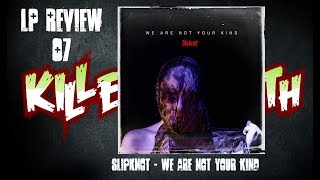 LP Review 06 - Slipknot We Are Not Your Kind