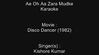 Ae Oh Aa Zara Mudke - Karaoke - Disco Dancer (1982) - Kishore Kumar