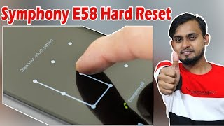 Symphony E58 Hard Reset | How To Reset Symphony E58 | Wrong Pattern Fix