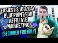 Easiest $100/Day Blueprint For Affiliate