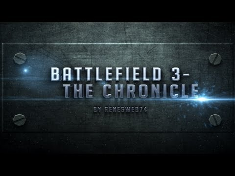 Battlefield 3 - The Chronicle | The History - 2009 to 2013 [HD 720]