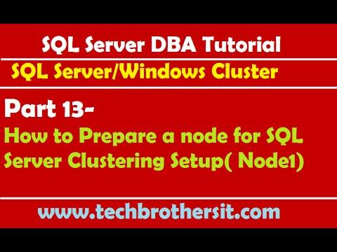 SQL Server DBA Tutorial 13- How to Prepare a node for SQL Server Clustering Setup( Node1)
