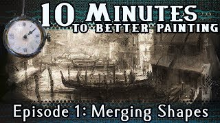 Merging Shapes - 10 Minutes To Better Painting - Episode 1