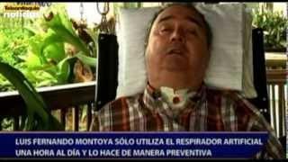 Luis Fernando Montoya sólo utiliza el respirador artificial una hora al día