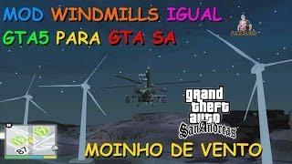 DOWNLOAD MOD WINDMILLS ,MOINHO DE VENTO IGUAL DO GTA V PARA GTA SAN ANDREAS FULL HD 1080p