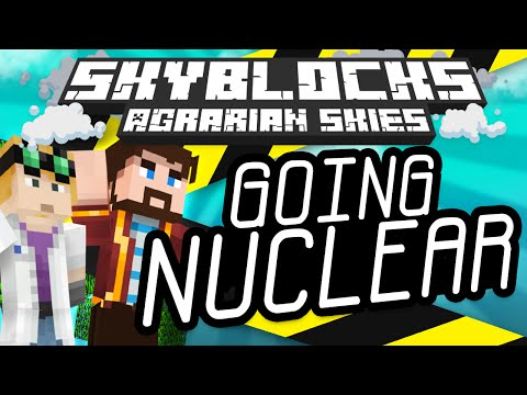Minecraft - Hardcore Skyblock Part 84: GOING NUCLEAR (Agrarian Skies Mod Pack)