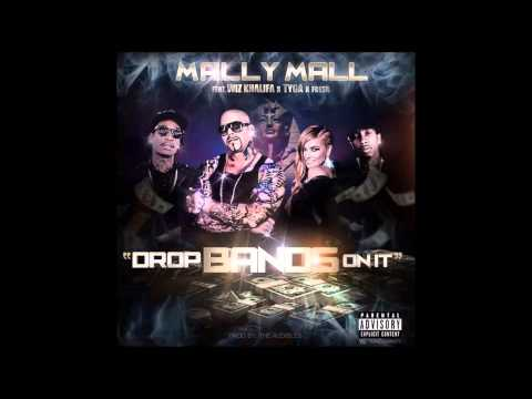 Drop Bands On It  (Explicit) Mally Mall Featuring Wiz Khalifa, TYGA & Fresh (Prod by The Audibles)