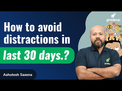 Avoid distraction in 30 days | Last days preparation Guidance | Mission GATE 2021