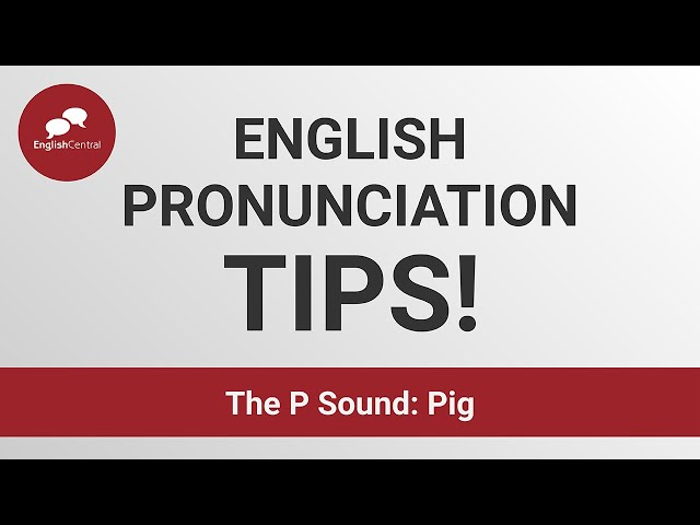English Pronunciation |  The P Sound: Pig
