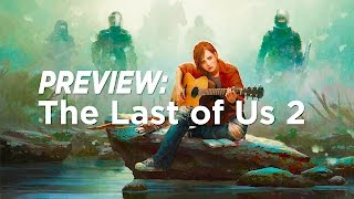 Preview: THE LAST OF US 2 (all information so far)