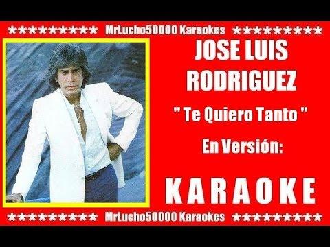 José Luis Rodriguez - Te Quiero Tanto  ( KARAOKE DEMO Nº 01 )