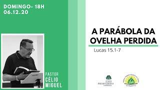 Culto Noite - Domingo 06/12/20 - Santa Ceia do Senhor - Rev. Célio Miguel