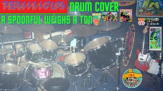 The Flaming Lips | A Spoonful Weighs A Ton (Drum Cover)