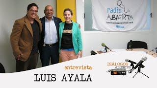 Luis Ayala - Diálogos Abiertos